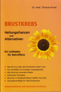 Bustkrebs: Heilungschancen und Alternativen. Von Dr. med. Thomas Kroiss